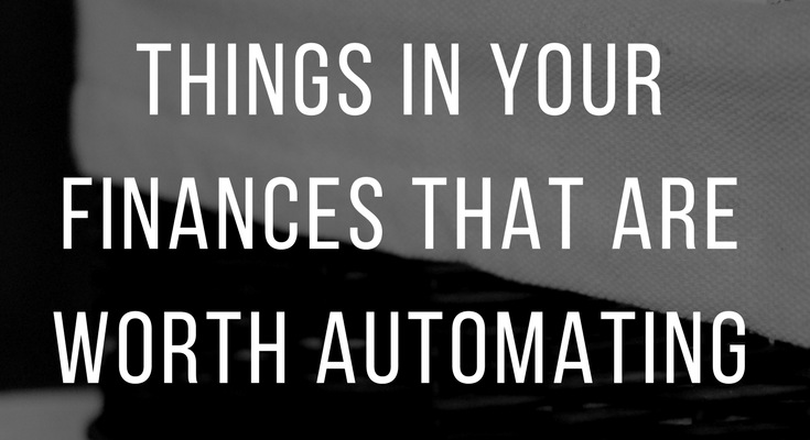 Things in Your Finances That are Worth Automating