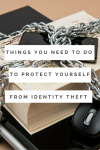Things You Need to Do to Protect Yourself from Identity Theft