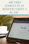 Are Free Google Play Redeem Codes A Scam?