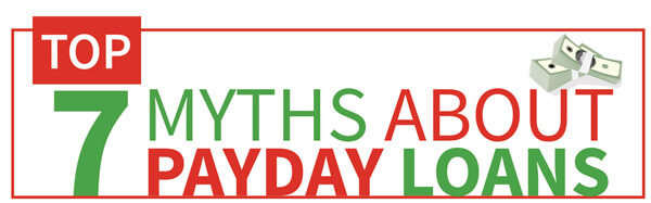 Top 7 Myths About Payday Loans