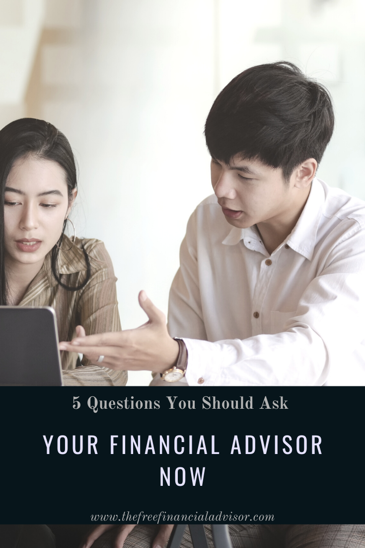 5 Questions You Should Ask Your Financial Advisor Now